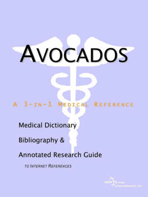 Avocados - A Medical Dictionary, Bibliography, and Annotated Research Guide to Internet References image
