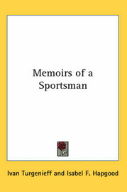 Memoirs of a Sportsman by Ivan Turgenieff image