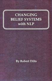 Changing Belief Systems with Neurolinguistic Programming by Robert B. Dilts image