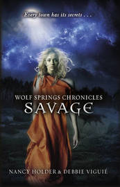 Wolf Springs Chronicles: Savage: Book 3 by Nancy Holder