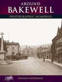 Around Bakewell by Dennis Needham