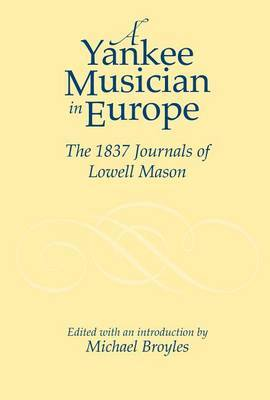 A Yankee Musician in Europe by Lowell Mason
