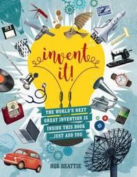 Invent it! by Rob Beattie
