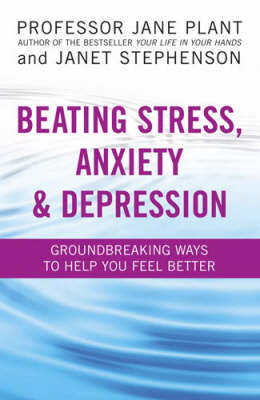Beating Stress, Anxiety And Depression by Jane Plant image