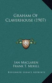 Graham of Claverhouse (1907) by Ian MacLaren