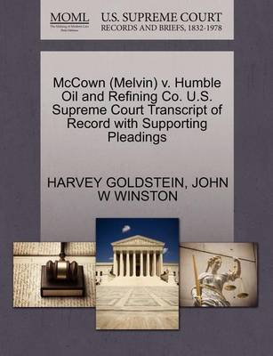 McCown (Melvin) V. Humble Oil and Refining Co. U.S. Supreme Court Transcript of Record with Supporting Pleadings by John W Winston