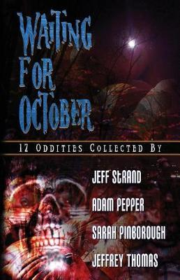 Waiting for October by Adam Pepper