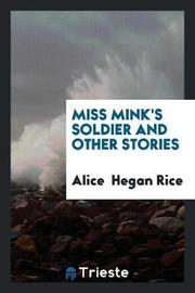 Miss Mink's Soldier and Other Stories by Alice Rice image