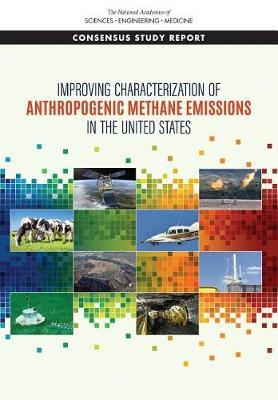 Improving Characterization of Anthropogenic Methane Emissions in the United States by National Academies of Sciences Engineering, and Medicine
