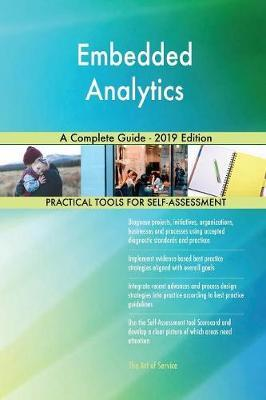 Embedded Analytics A Complete Guide - 2019 Edition by Gerardus Blokdyk image