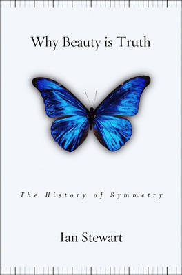 Why Beauty is Truth: The History of Symmetry by Ian Stewart image