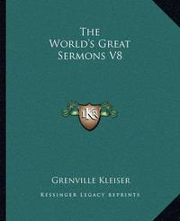 The World's Great Sermons V8 by Grenville Kleiser