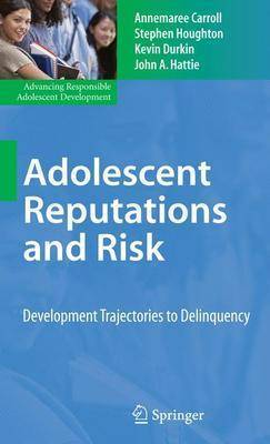 Adolescent Reputations and Risk by Annemaree Carroll