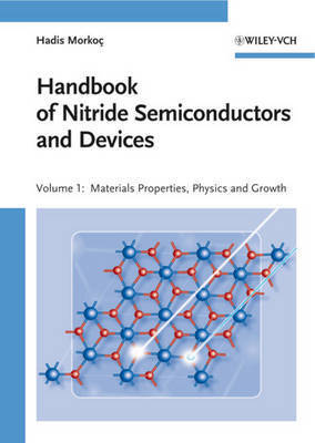 Handbook of Nitride Semiconductors and Devices: Materials Properties, Physics and Growth by Hadis Morkoc