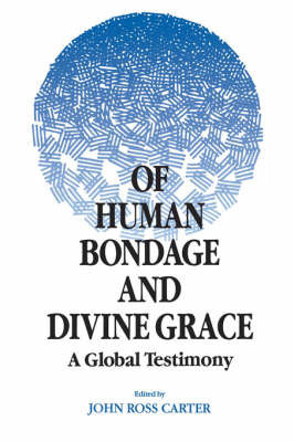 Of Human Bondage and Divine Grace by John Ross Carter