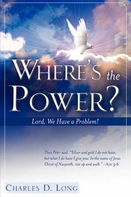 Where's the Power? by Charles D Long