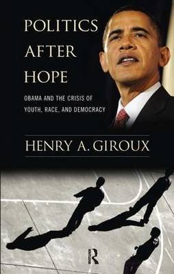 Politics After Hope by Henry A Giroux