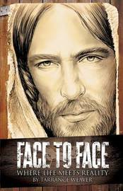 Face to Face by Tarrance Weaver
