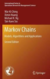 Markov Chains by Wai Ki Ching