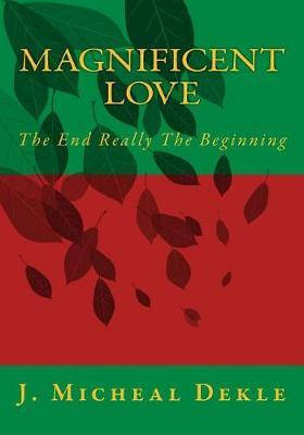 Magnificent Love by Jonathan Dekle