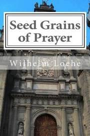 Seed Grains of Prayer by Wilhelm Loehe