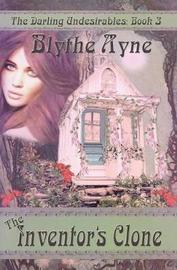 The Inventor's Clone by Blythe Ayne
