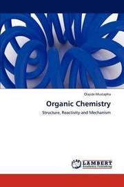 Organic Chemistry by Olajide Mustapha
