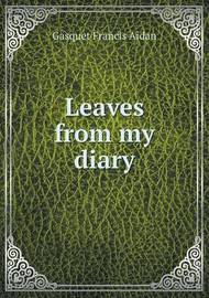 Leaves from My Diary by Gasquet Francis Aidan