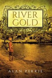 River Gold by Alan Perrie