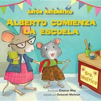 Alberto Comienza La Escuela (Albert Starts School) by Eleanor May