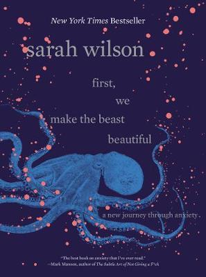 First, We Make the Beast Beautiful by Sarah Wilson image