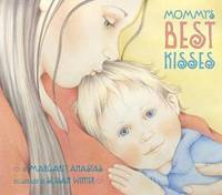 Mommy's Best Kisses by Margaret Anastas image