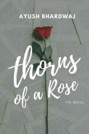 Thorns of a Rose by Ayush Bhardwaj