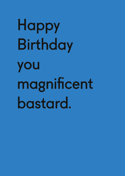 Oh Deer: Happy Birthday You Magnificent Bastard Birthday Greeting Card