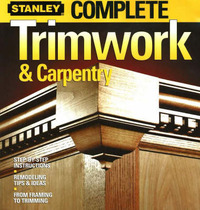 Complete Trimwork and Carpentry by Stanley image