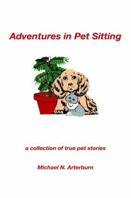 Adventures in Pet Sitting by Michael N. Arterburn image