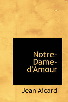 Notre-Dame-D'Amour by Jean Francois Victor Aicard