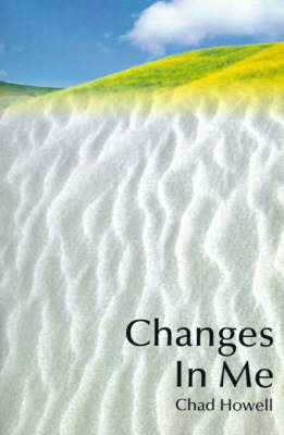 Changes in Me by Chad Howell