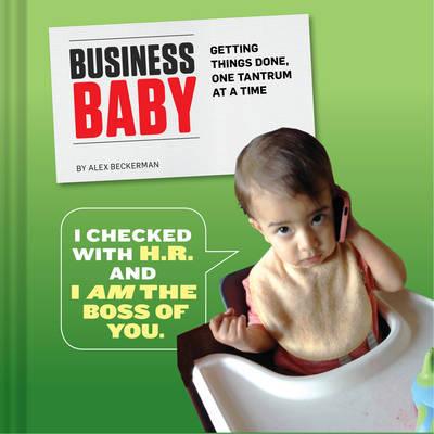 Business Baby by Alex Beckerman