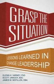 Grasp the Situation by Ph D Glenn H Varney