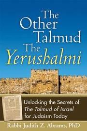 The Other Talmudathe Yerushalmi by Judith Z Abrams