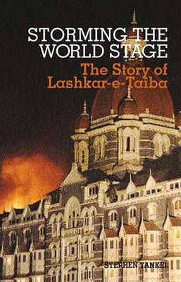 Storming the World Stage: The Story of Lashkar-e-Taiba by Stephen Tankel image