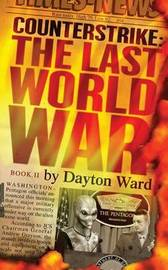 Counterstrike: The Last World War, Book 2 by Dayton Ward