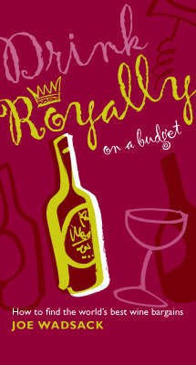 Drink Royally on a Budget by Joe Wadsack