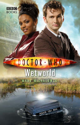 Doctor Who: Wetworld by Mark Michalowski