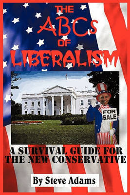 The ABCs of Liberalism by Steven Adams