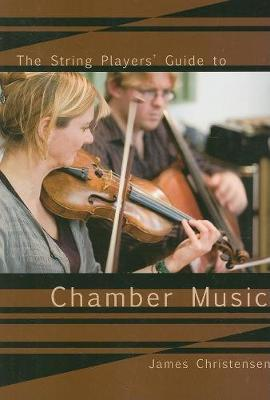The String Player's Guide to Chamber Music by James Christensen image