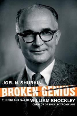 Broken Genius by Joel N. Shurkin