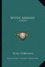 Witte Arrives by Elias Tobenkin