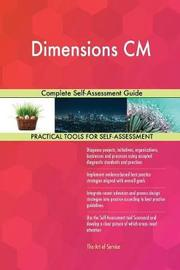 Dimensions CM Complete Self-Assessment Guide by Gerardus Blokdyk